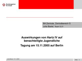 Auswirkungen von Hartz IV auf benachteiligte Jugendliche  Tagung am 15.11.2005 auf Berlin