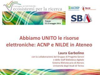 Abbiamo UNITO le risorse elettroniche: ACNP e NILDE in Ateneo