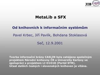 Od knihovn ích k informačním systémům Pavel Krbec, Jiří Pavlík, Bohdana Stoklasov á