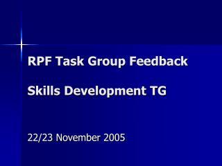 RPF Task Group Feedback Skills Development TG