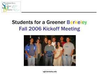 Students for a Greener  B e r k e l ey Fall 2006 Kickoff Meeting