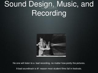 Sound Design, Music, and Recording