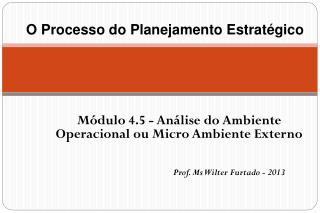 M�dulo 4.5 - An�lise do Ambiente Operacional ou Micro Ambiente Externo