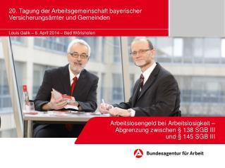 Arbeitslosengeld bei Arbeitslosigkeit –  Abgrenzung zwischen § 138 SGB III und § 145 SGB III