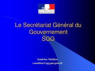 Le Secr�tariat G�n�ral du Gouvernement SGG