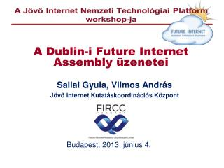 A Dublin-i Future Internet Assembly üzenetei