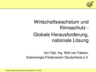 Wirtschaftswachstum und Klimaschutz -  Globale Herausforderung, nationale Lösung