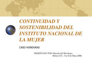CONTINUIDAD Y SOSTENIBILIDAD DEL INSTITUTO NACIONAL DE LA MUJER