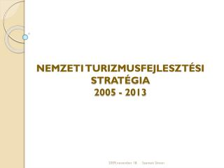 NEMZETI TURIZMUSFEJLESZT SI STRAT GIA 2005 - 2013