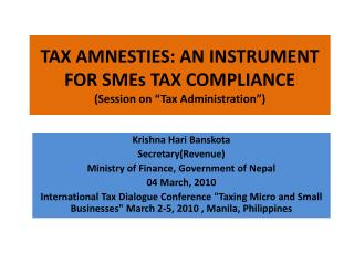 "TAX AMNESTIES: AN INSTRUMENT FOR SMEs TAX COMPLIANCE (Session on ""Tax Administration"")"