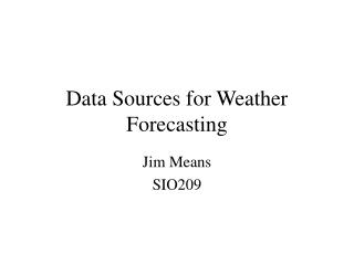 Data Sources for Weather Forecasting