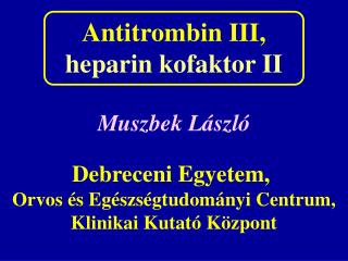 Antitrombin III, heparin kofaktor II