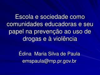 Édina  Maria Silva de Paula emspaula@mp.pr.br