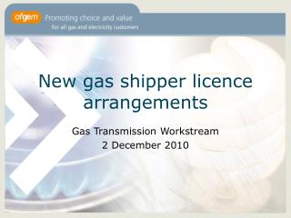 New gas shipper licence arrangements