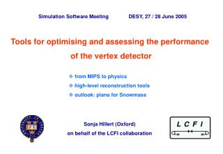 Tools for optimising and assessing the performance  of the vertex detector