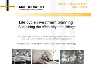 Life cycle investment planning - Sustaining the effectivity of buildings