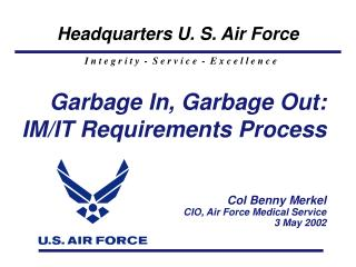Garbage In, Garbage Out: IM/IT Requirements Process