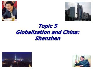Topic 5 Globalization and China:  Shenzhen