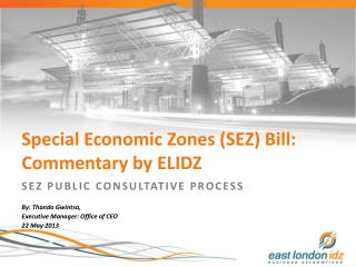 Special Economic Zones (SEZ) Bill: Commentary by ELIDZ