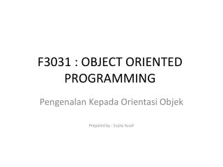 F3031 : OBJECT ORIENTED PROGRAMMING