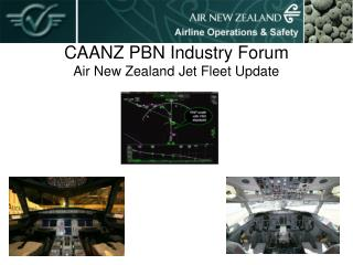 CAANZ PBN Industry Forum Air New Zealand Jet Fleet Update