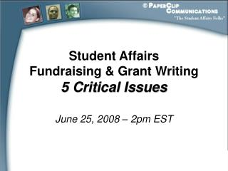 Student Affairs  Fundraising  Grant Writing  5 Critical Issues