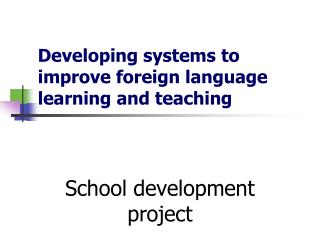 Developing systems to improve foreign language learning and teaching