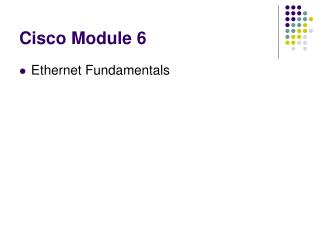 Cisco Module 6
