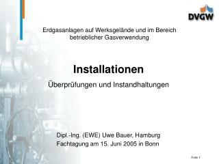 Installationen Überprüfungen und Instandhaltungen