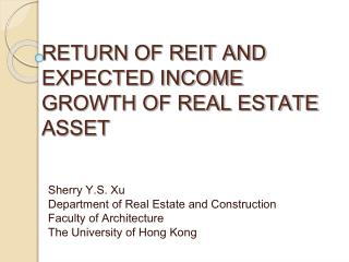 RETURN OF REIT AND EXPECTED INCOME GROWTH OF REAL ESTATE ASSET