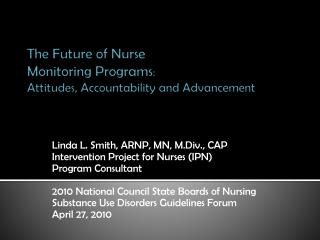 The Future of Nurse  Monitoring Programs: Attitudes, Accountability and Advancement