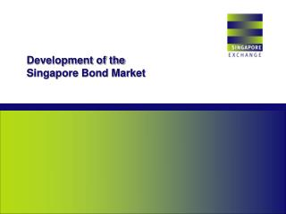 Development of the Singapore Bond Market