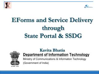 EForms and Service Delivery  through  State Portal & SSDG Kavita Bhatia