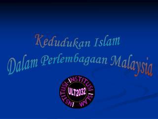 Kedudukan Islam   Dalam Perlembagaan Malaysia