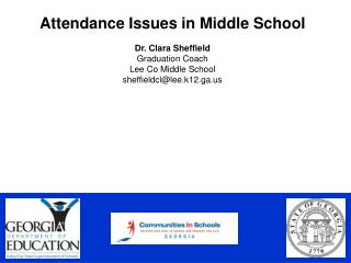 Attendance Issues in Middle School  Dr. Clara Sheffield Graduation Coach Lee Co Middle School