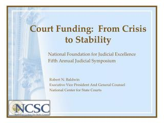 Court Funding:  From Crisis  to Stability
