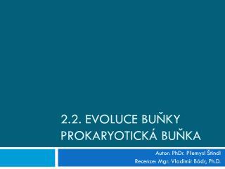 2.2. Evoluce buňky prokaryotická  buňka