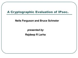 A Cryptographic Evaluation of IPsec.