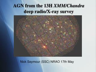AGN from the 13H  XMM/Chandra  deep radio/X-ray survey