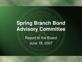 Spring Branch Bond Advisory Committee