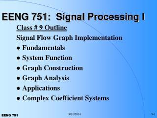 EENG 751:  Signal Processing I