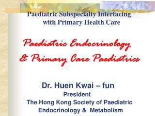 Paediatric Subspecialty Interfacing                          with Primary Health Care