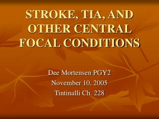 STROKE, TIA, AND OTHER CENTRAL FOCAL CONDITIONS