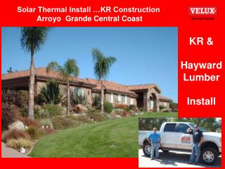 Solar Thermal Install …KR Construction  Arroyo  Grande Central Coast