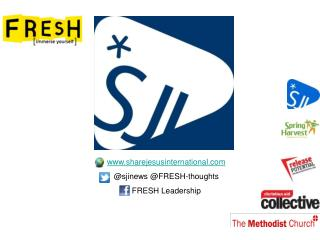 sharejesusinternational @sjinews @FRESH-thoughts  FRESH Leadership