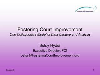 Fostering Court Improvement One Collaborative Model of Data Capture and Analysis
