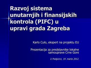 Razvoj sistema unutarnjih i finansijskih kontrola  (PIFC) u  upravi grada Zagreba