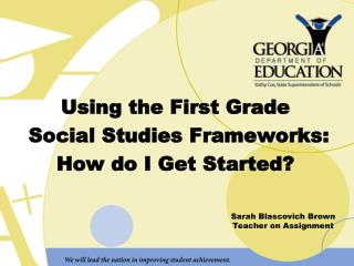 Using the First Grade   Social Studies Frameworks:  How do I Get Started