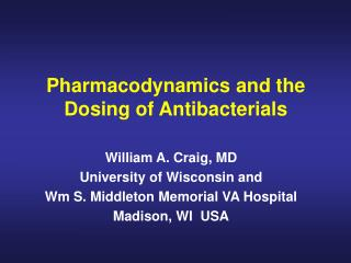 Pharmacodynamics and the Dosing of Antibacterials
