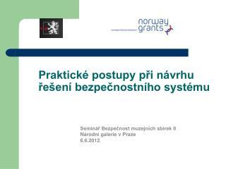 Praktické postupy při návrhu řešení bezpečnostního systému